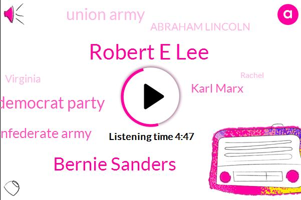 Robert E Lee,Bernie Sanders,Democrat Party,Confederate Army,Karl Marx,Union Army,Abraham Lincoln,Virginia,Rachel,Two Days