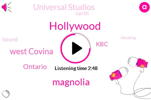 Hollywood,Magnolia,West Covina,Ontario,KBC,Universal Studios