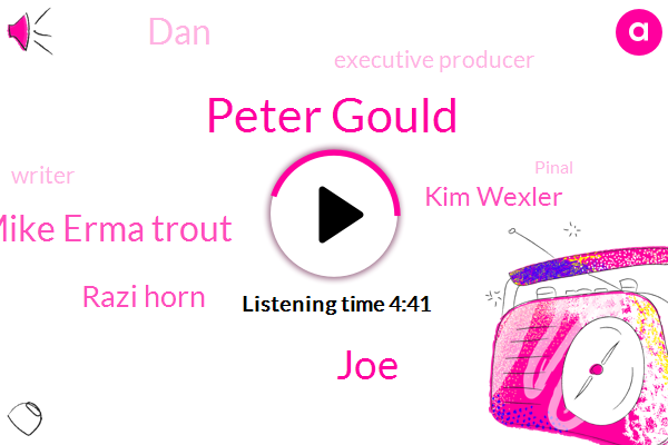 Peter Gould,JOE,Mike Erma Trout,Razi Horn,Kim Wexler,DAN,Executive Producer,Writer,Pinal