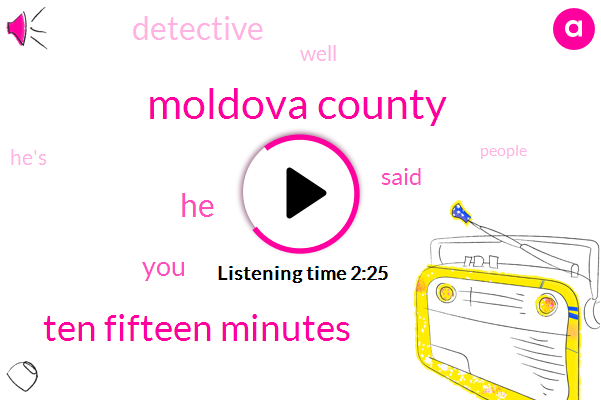 Moldova County,Ten Fifteen Minutes