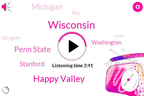 Wisconsin,Happy Valley,Penn State,Washington,Stanford,Michigan,PAC,Oregon,Utah,Kennex Stadium,Ann Arbor,Ohio,Nebraska,Minnesota,Doug,Kinnock,Indiana,Iowa,Two Years