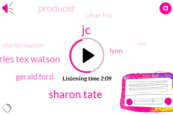 JC,Sharon Tate,Charles Tex Watson,Gerald Ford,Lynn,Producer,Oliver Frei,Charles Manson,Tate,AGA