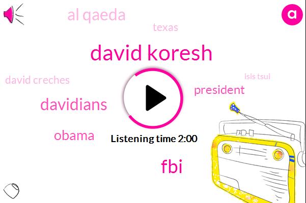 David Koresh,FBI,Davidians,Barack Obama,President Trump,Al Qaeda,Texas,David Creches,Isis Tsui