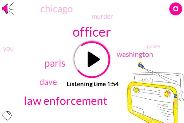 Officer,Law Enforcement,Paris,Dave,Washington,Chicago,Murder