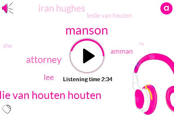 Manson,Leslie Van Houten Houten,Attorney,LEE,Amman,Iran Hughes,Leslie Van Houten