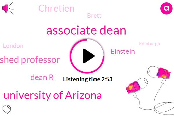 Associate Dean,University Of Arizona,Distinguished Professor,Dean R,Einstein,Chretien,Brett,London,Edinburgh,Three Percent