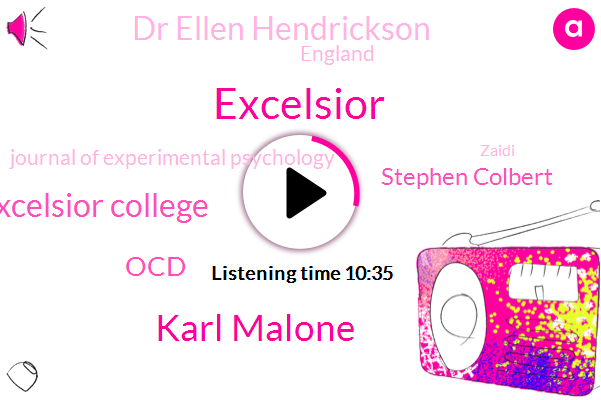 Excelsior,Karl Malone,Excelsior College,OCD,Stephen Colbert,Dr Ellen Hendrickson,England,Journal Of Experimental Psychology,Zaidi,Woods,Executive,Producer,Journal Of Sport,BIC,Bafokeng,C. E. L.