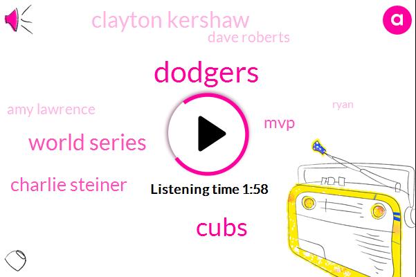 Dodgers,World Series,Cubs,Charlie Steiner,MVP,Clayton Kershaw,Dave Roberts,Amy Lawrence,Ryan,Wrigley,Chris Bri,Baseball