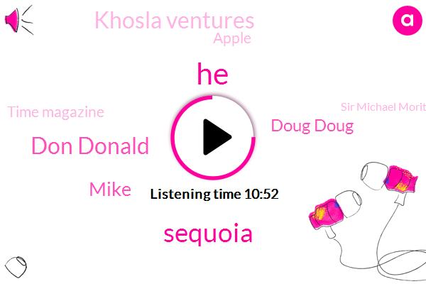 Sequoia,Don Donald,Mike,Doug Doug,Khosla Ventures,Apple,Time Magazine,Sir Michael Moritz,LP,DAN,France,General Partner,Kleiner Perkins