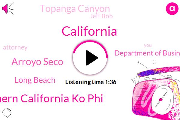 California,Adult Club Of Southern California Ko Phi,Arroyo Seco,Long Beach,Department Of Business Oversight,Topanga Canyon,Jeff Bob,Attorney