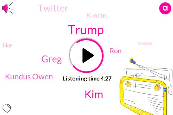 Donald Trump,KIM,Greg,Kundus Owen,RON,Twitter,Kundus,Kansas,Kemp,TOM