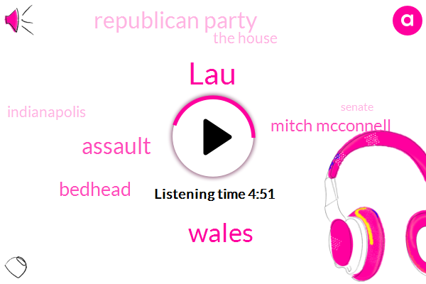 LAU,Wales,Assault,Bedhead,Mitch Mcconnell,Republican Party,The House,Indianapolis,Senate,Al Sharpton,Speaker Of The House,Paul Ryan,President Trump,David,Indiana,Mary Pat Hector