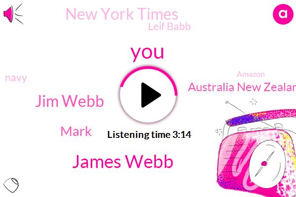 James Webb,Jim Webb,Mark,Australia New Zealand,New York Times,Leif Babb,Navy,Amazon,Google,Eighteen Months,One Hundred Percent,Seven Years,Nine Years