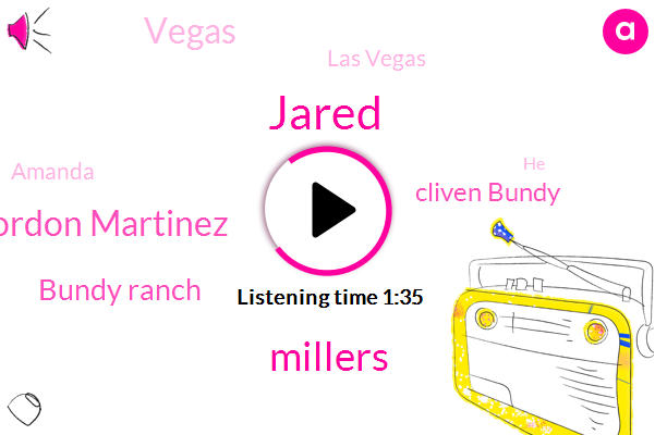 Jared,Millers,Gordon Martinez,Bundy Ranch,Cliven Bundy,Vegas,Las Vegas,Amanda