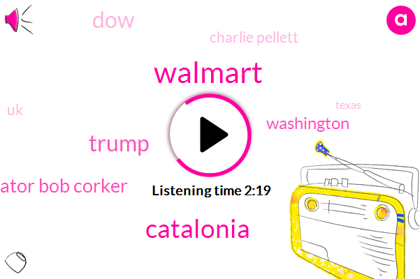 Walmart,Catalonia,Donald Trump,Senator Bob Corker,Washington,DOW,Charlie Pellett,UK,Texas,Spain,President Trump,UBS,Bloomberg,Mrs Sarah Frier,One Percent,Six Percent,Three Percent