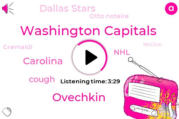 Washington Capitals,Ovechkin,Carolina,Cough,NHL,Dallas Stars,Otto Notaire,Gremaldi,Mcginn,Washington,Raleigh,Nineteen Year,Ten Years