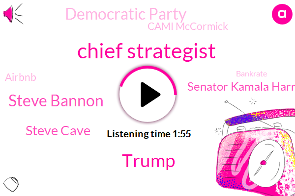 Chief Strategist,Steve Bannon,Donald Trump,Steve Cave,Senator Kamala Harris,Democratic Party,Cami Mccormick,Airbnb,Bankrate,Karen Stickler,Larry Sabotage,New York,Oval Office,Mark Hamrick,Scientist,CBS,Northern California,White House,California