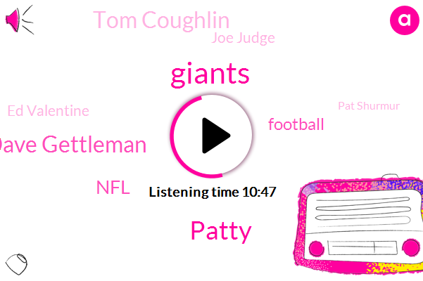 Patty,Giants,Dave Gettleman,NFL,Football,Tom Coughlin,Joe Judge,Ed Valentine,Pat Shurmur,Panthers,Gilman,Bill Belichick,Patricia Traina,Reese,DAN,Coughlan