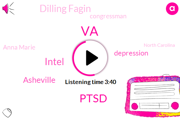 VA,Ptsd,Intel,Asheville,Depression,Dilling Fagin,Congressman,Anna Marie,North Carolina,Apple,Laurin,Producer,Seventy Year