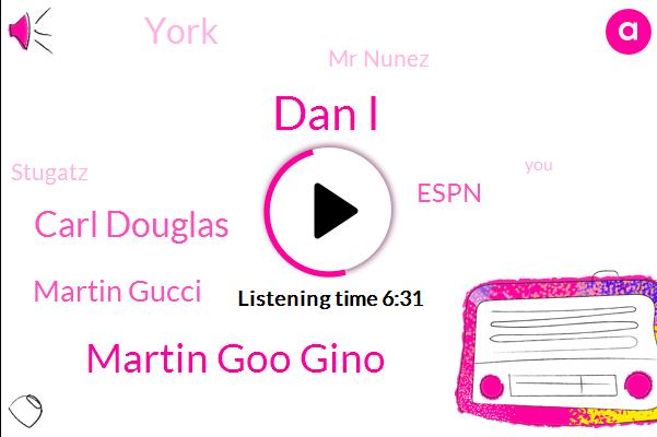 Dan I,Martin Goo Gino,Carl Douglas,Martin Gucci,Espn,York,Mr Nunez,Stugatz,President Trump