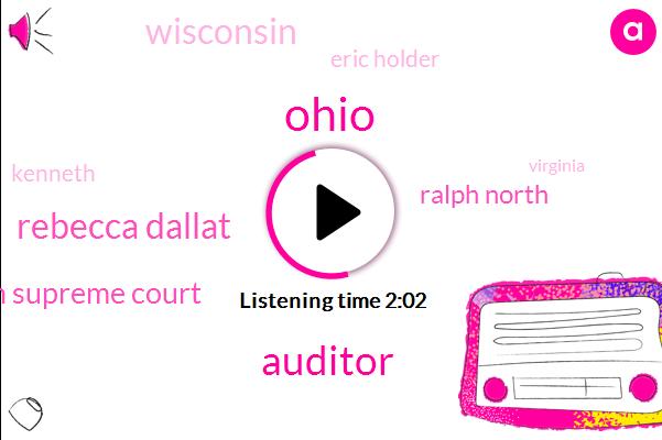 Ohio,Auditor,Rebecca Dallat,Wisconsin Supreme Court,Ralph North,Eric Holder,Kenneth,Wisconsin,Virginia,Facebook