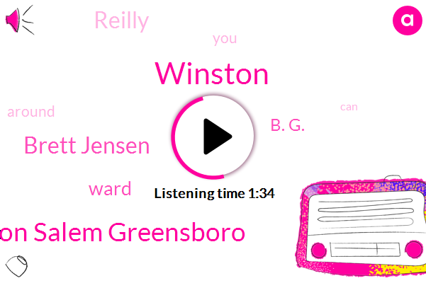 Winston Salem Greensboro,Winston,Brett Jensen,Ward,B. G.,Reilly