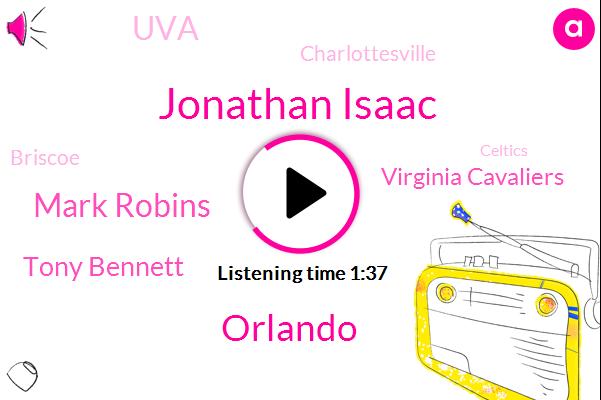 Jonathan Isaac,Orlando,Mark Robins,Tony Bennett,Virginia Cavaliers,UVA,Charlottesville,Briscoe,Celtics,Israel,Milwaukee,Duke,NBA,Iowa,Florida