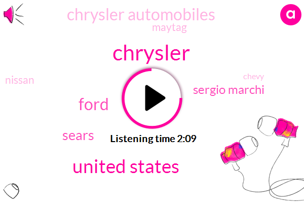 Chrysler,United States,Ford,Sears,Sergio Marchi,Chrysler Automobiles,Maytag,Nissan,Chevy,CEO,Five Years