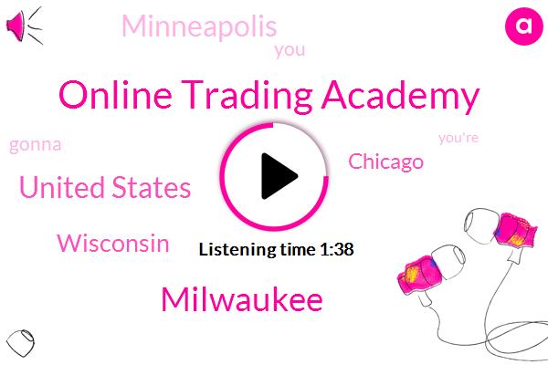 Online Trading Academy,Milwaukee,United States,Wisconsin,Chicago,Minneapolis