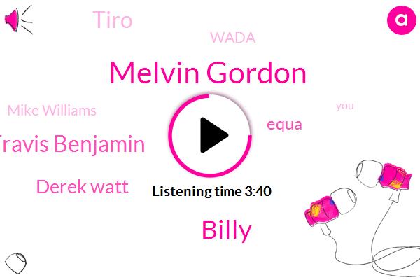 Melvin Gordon,Billy,Travis Benjamin,Derek Watt,Equa,Tiro,Wada,Mike Williams,Lynn,Carey,Linda,Nine Yards