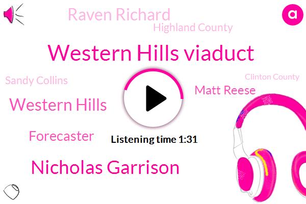 Western Hills Viaduct,Nicholas Garrison,Western Hills,Forecaster,Matt Reese,Raven Richard,Highland County,Sandy Collins,Newsradio,Clinton County,Hill