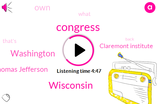 Congress,Wisconsin,Washington,Thomas Jefferson,Claremont Institute
