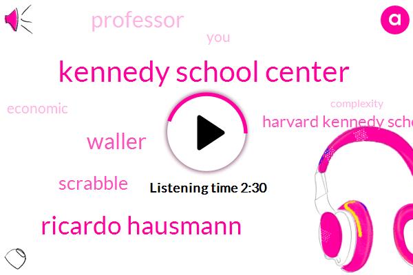 Kennedy School Center,Ricardo Hausmann,Waller,Scrabble,Harvard Kennedy School,Professor