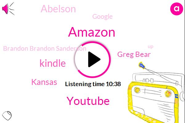 Kindle,Amazon,Youtube,Kansas,Greg Bear,Abelson,Google,Brandon Brandon Sanderson,Chicago,James Alan Gardner,Canada,Debbie Harry,Brian,Sweden,Jason