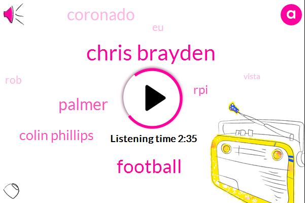 Chris Brayden,Football,Colin Phillips,RPI,Palmer,Coronado,EU,ROB,Vista,Monte,Robbery,10Yards,Thirty Five Yard,Nineteen Yards,Thirteen Yards,Sixty Yards