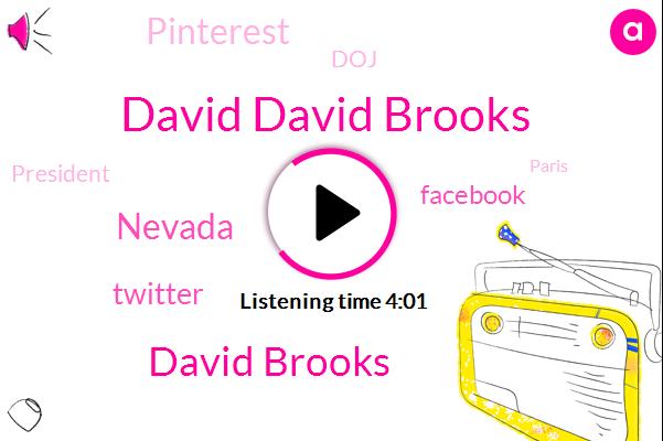 David David Brooks,David Brooks,Nevada,Twitter,Facebook,Pinterest,DOJ,President Trump,Paris,Atlantic