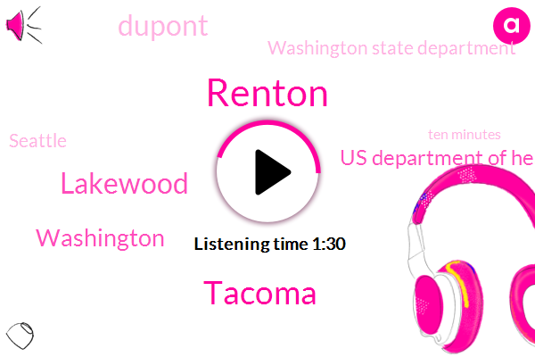 Renton,Tacoma,Lakewood,Washington,Us Department Of Health And Human Services,Dupont,Washington State Department,Seattle,Ten Minutes,Two Dollars