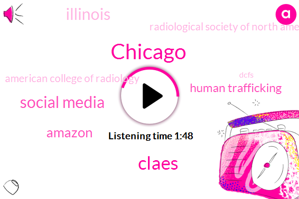 Chicago,Claes,Social Media,Amazon,Human Trafficking,Illinois,Radiological Society Of North America,American College Of Radiology,Dcfs,Threeyear