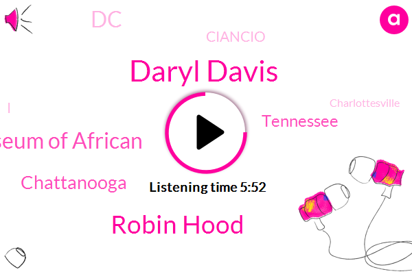 Daryl Davis,Robin Hood,Museum Of African,Chattanooga,Tennessee,DC,Ciancio,Charlottesville,Darrel
