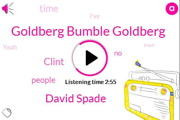 Goldberg Bumble Goldberg,David Spade,Clint