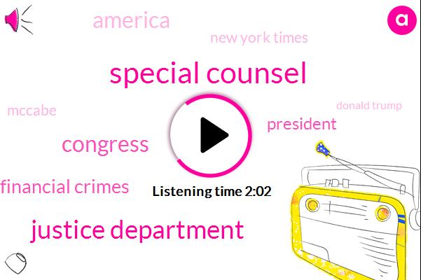Special Counsel,Justice Department,Congress,Financial Crimes,President Trump,America,New York Times,Mccabe,Donald Trump,Robert Mueller,Twitter,Robert Mueller Muller,Jared Kushner