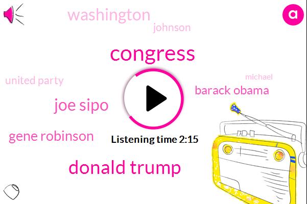 Donald Trump,Congress,Joe Sipo,Gene Robinson,Barack Obama,Washington,Johnson,United Party,Michael,Seven Years,Six Years