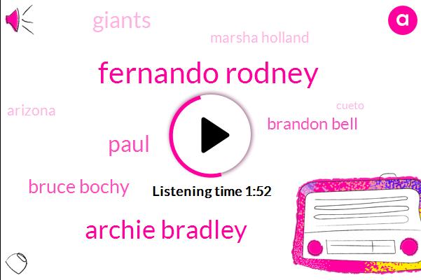 Fernando Rodney,Archie Bradley,Paul,Bruce Bochy,Brandon Bell,Giants,Marsha Holland,Arizona,Cueto