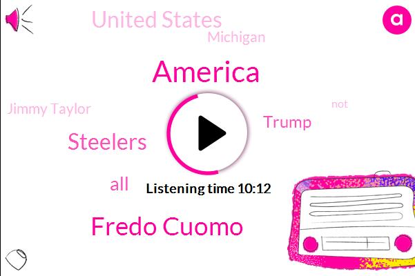 America,Fredo Cuomo,Steelers,Donald Trump,United States,Michigan,Jimmy Taylor,Frito Cuomo,Hillary,Brian,Jerry,Pearl Harbor,Depression,Religious Persecution,FOX,Tillery,Football