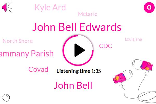 John Bell Edwards,John Bell,St Tammany Parish,Covad,CDC,Kyle Ard,Metarie,North Shore,Louisiana,Arduin,White House,Murder,Legislature