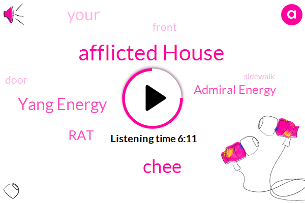 Afflicted House,Chee,Yang Energy,RAT,Admiral Energy