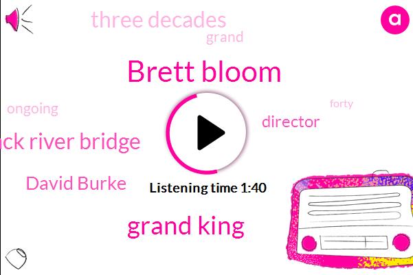 Brett Bloom,Grand King,Merrimack River Bridge,David Burke,Director,Three Decades