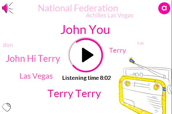 John You,Terry Terry,John Hi Terry,Las Vegas,Terry,National Federation,Achilles Las Vegas,DON,LAS,John Sterling,Vegas,John All,Irene,Rashard,Christine,Iran,United States,Carey,Achille,Miles