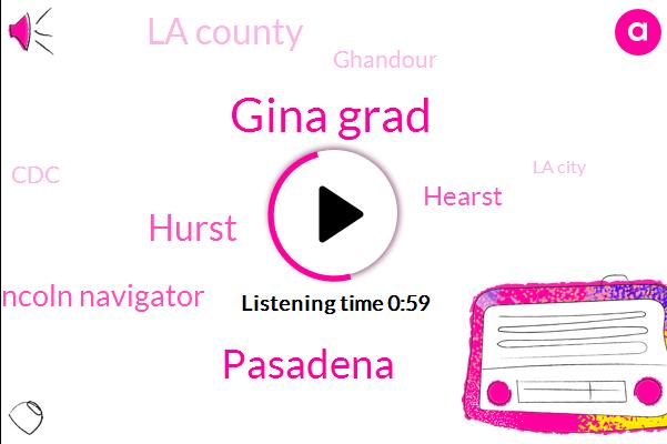 Gina Grad,Pasadena,Hurst,Lincoln Navigator,Hearst,La County,Ghandour,CDC,La City,Pandemic Influenza
