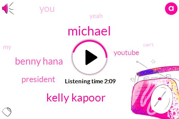 Michael,Kelly Kapoor,Benny Hana,President Trump,Youtube
